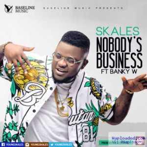 Skales - Nobody's Business (ft. Banky W) (Prod. By Killertunes)